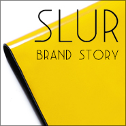 SLUR BRAND STORY
